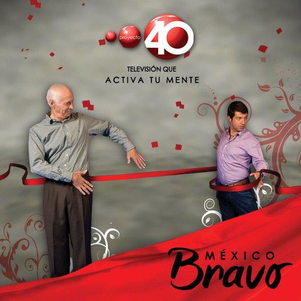MEXICO BRAVO - LUNES 11PM MEX DF - Programa gracias a PROYECTO 40 TV
